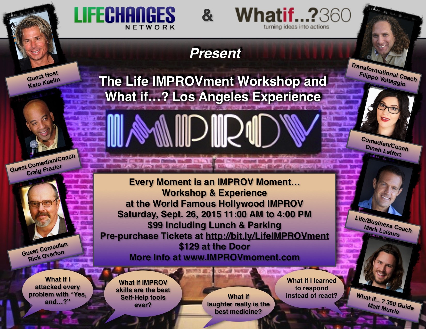 The Life IMPROVment Workshop & What if...? LA Experience September 26, 2015 at the Hollywood IMPROV